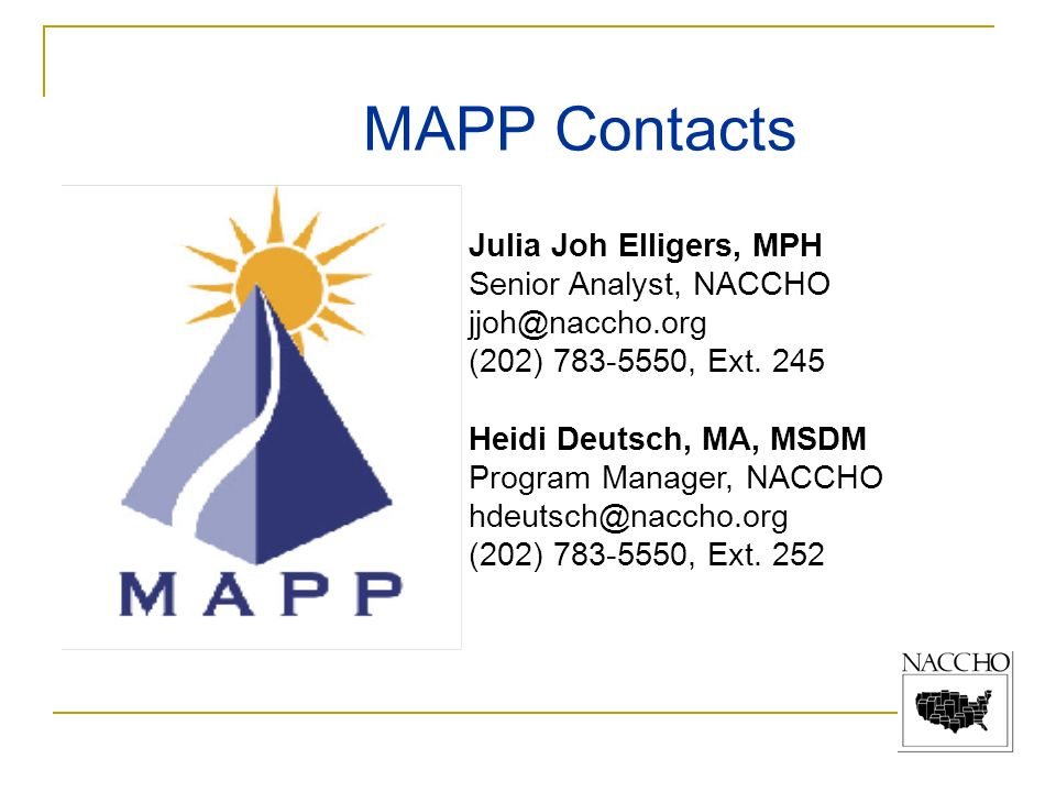 MAPP Contacts Julia Joh Elligers, MPH Senior Analyst, NACCHO