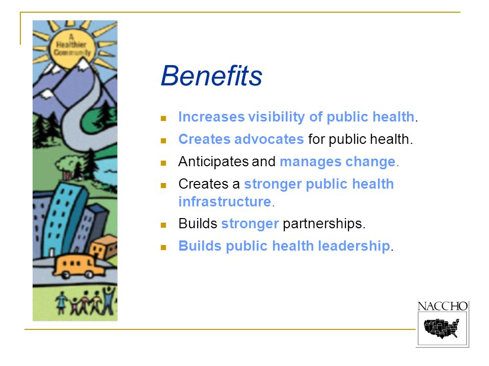 Benefits Increases visibility of public health.