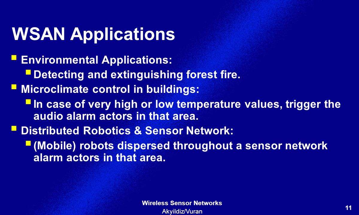 WSAN Applications Environmental Applications: