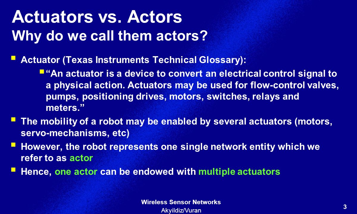 Actuators vs. Actors Why do we call them actors