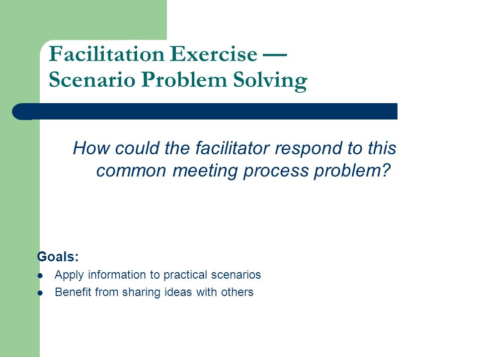Facilitation Exercise — Scenario Problem Solving