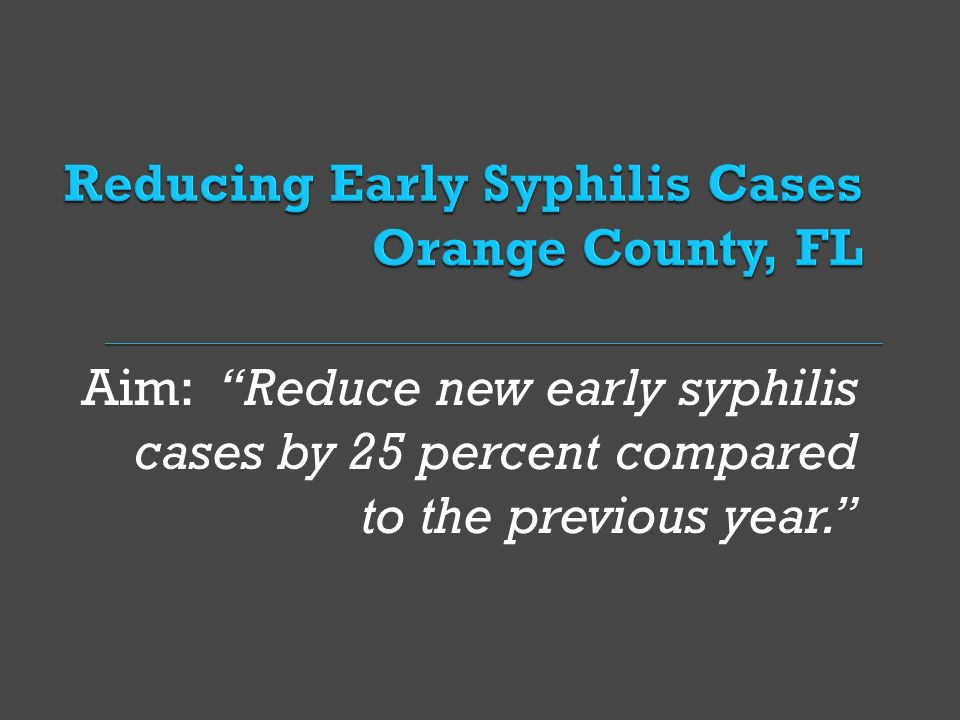 Reducing Early Syphilis Cases Orange County, FL