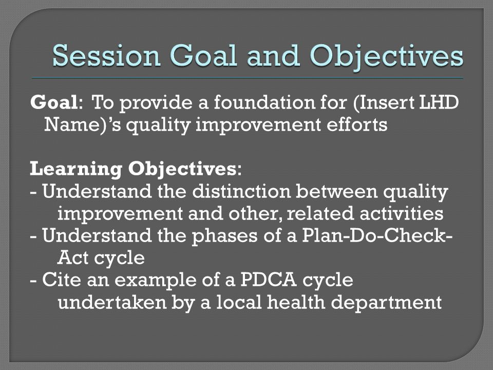 Session Goal and Objectives