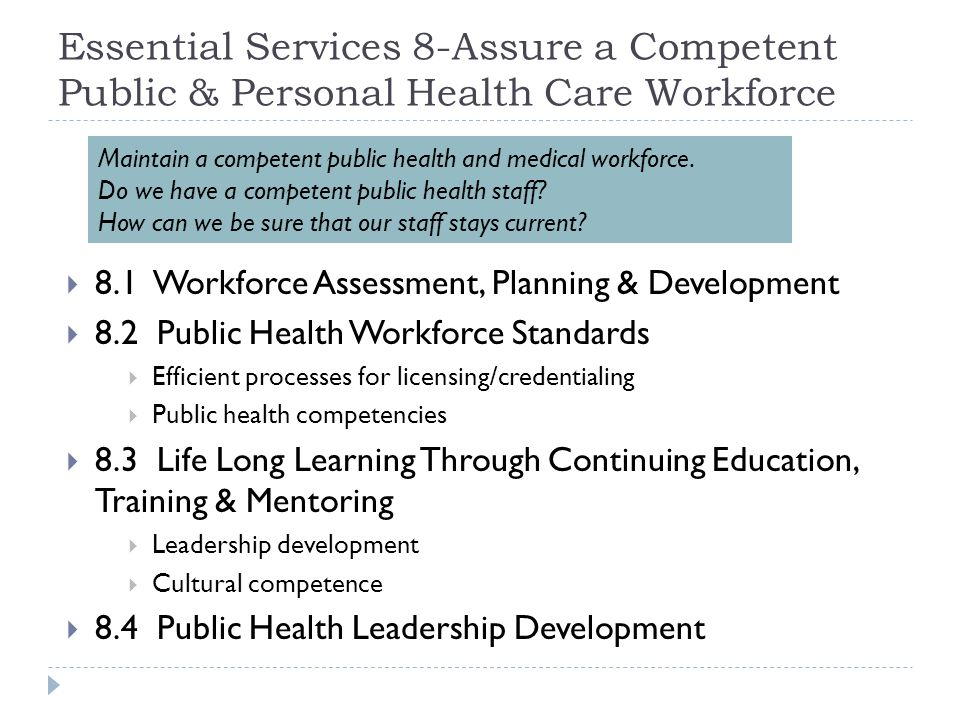 Essential Services 8-Assure a Competent Public & Personal Health Care Workforce