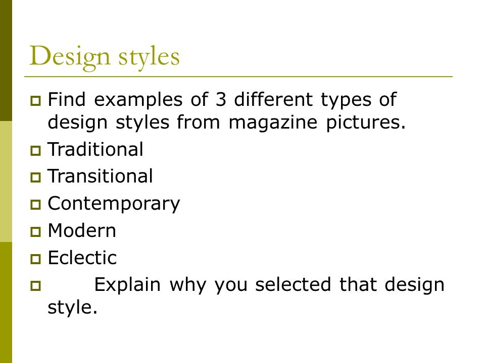 Design Styles Find Examples Of 3 Diffe Types From Magazine Pictures Traditional