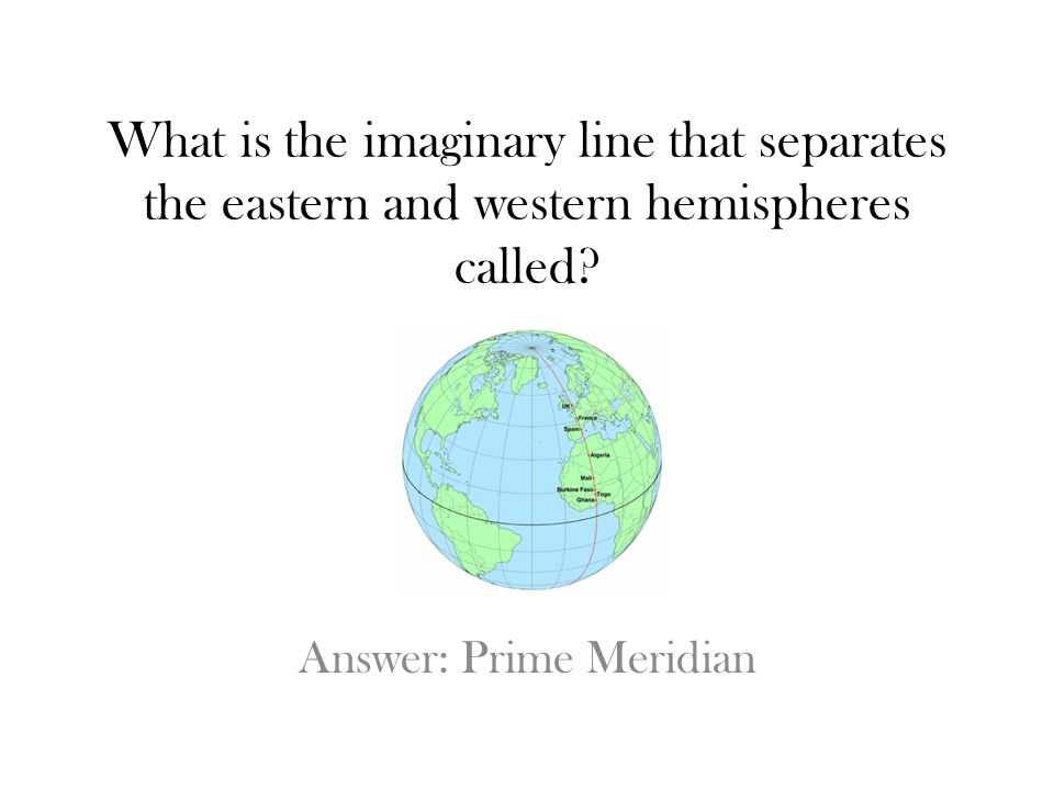 Answer: Prime Meridian