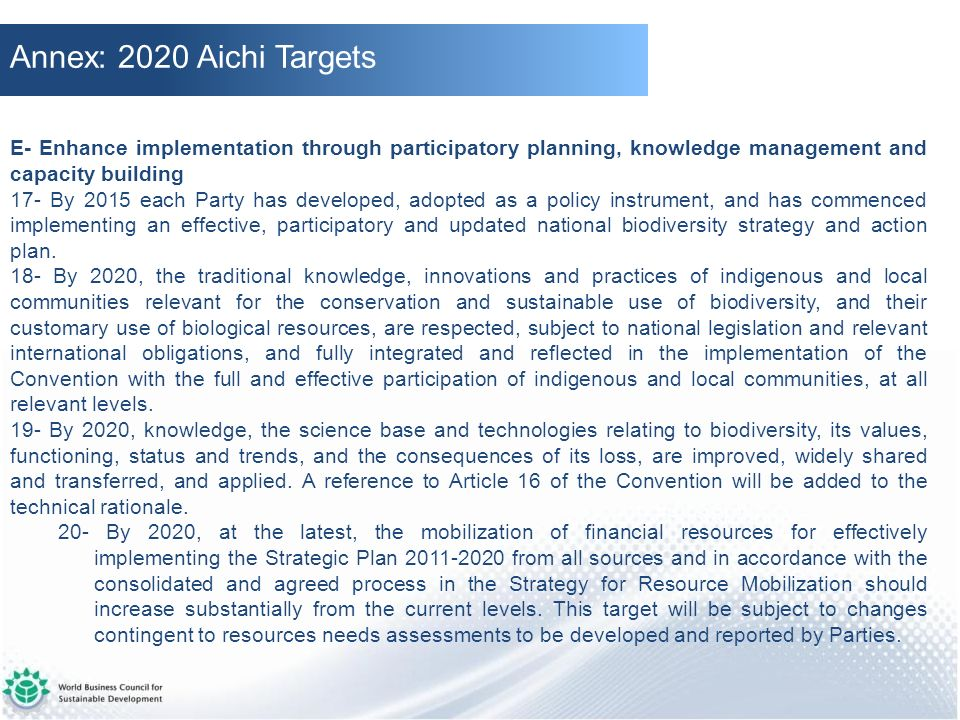 Annex: 2020 Aichi Targets E- Enhance implementation through participatory planning, knowledge management and capacity building.