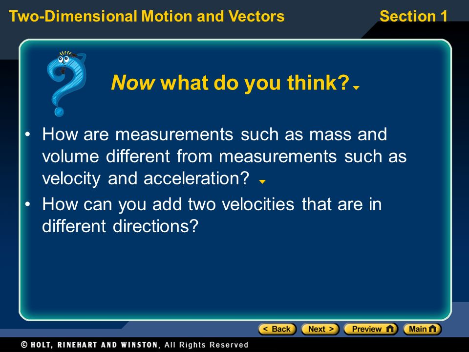 Now what do you think How are measurements such as mass and volume different from measurements such as velocity and acceleration