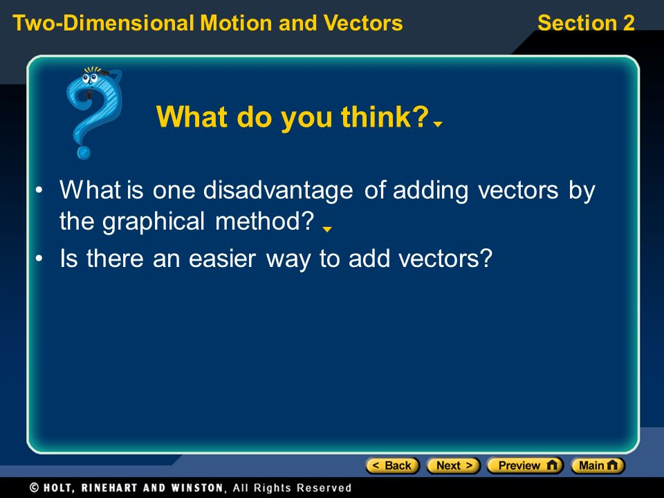 What do you think What is one disadvantage of adding vectors by the graphical method Is there an easier way to add vectors