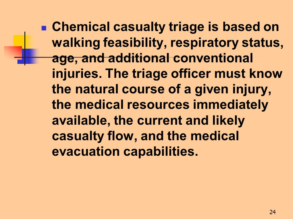 Chemical casualty triage is based on walking feasibility, respiratory status, age, and additional conventional injuries.
