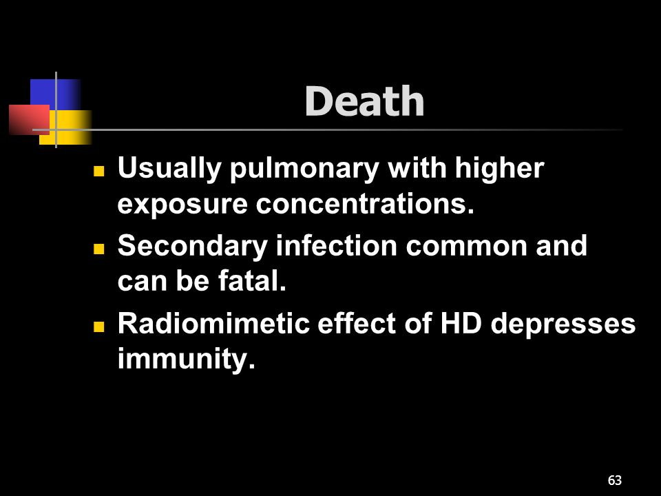 Death Usually pulmonary with higher exposure concentrations.