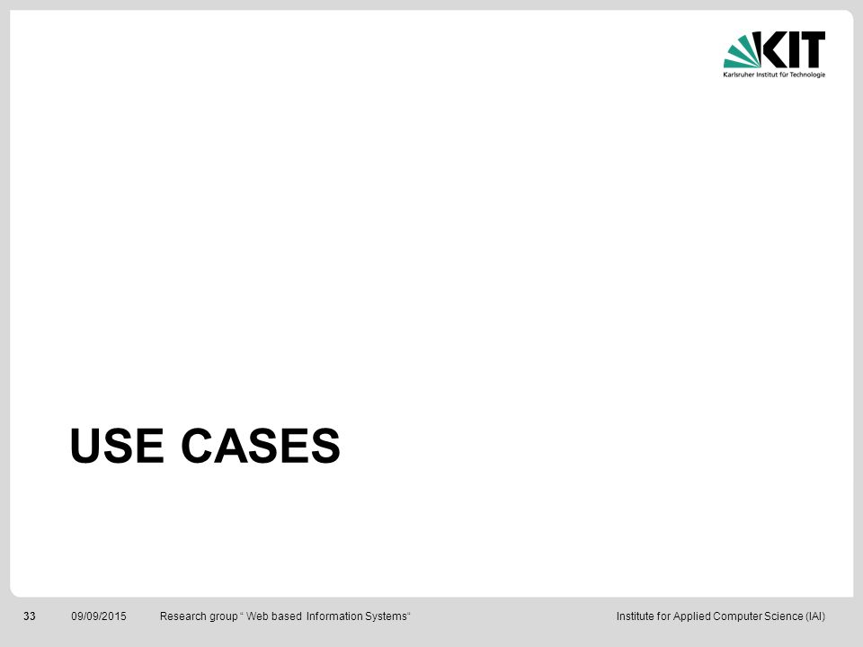 Use CASEs Research group Web based Information Systems