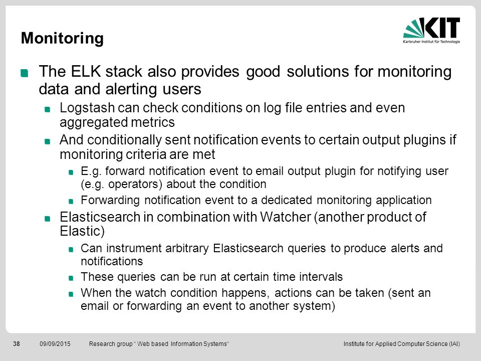 Monitoring The ELK stack also provides good solutions for monitoring data and alerting users.