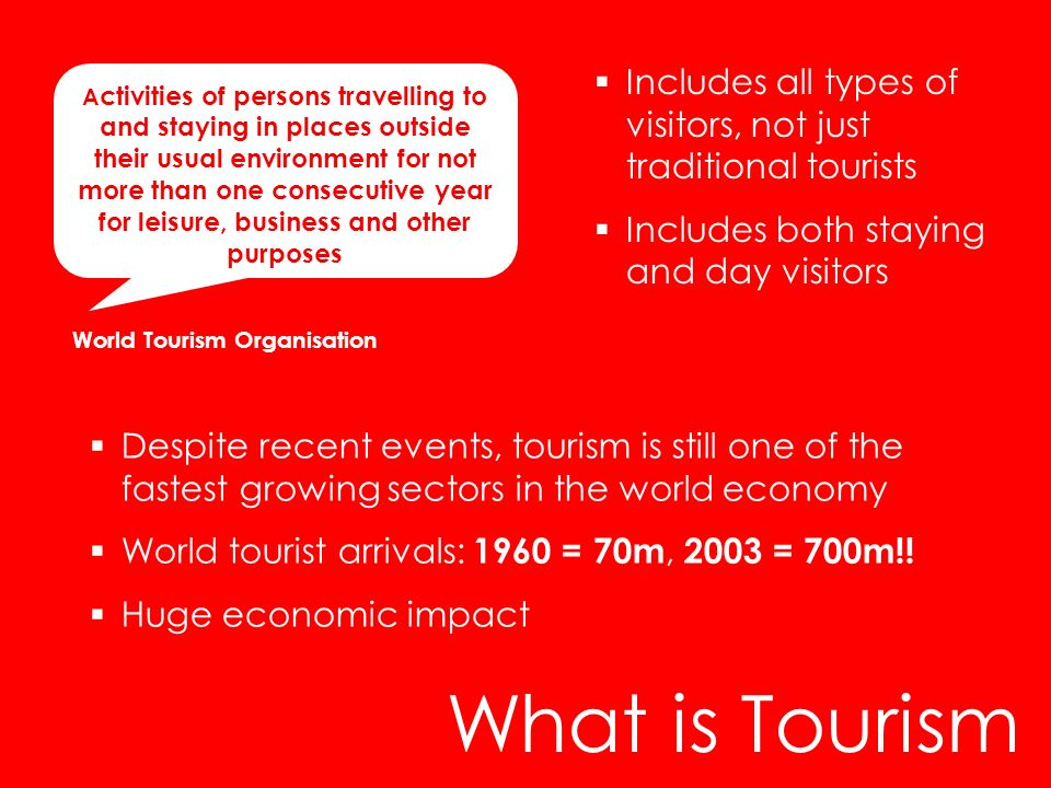Includes all types of visitors, not just traditional tourists
