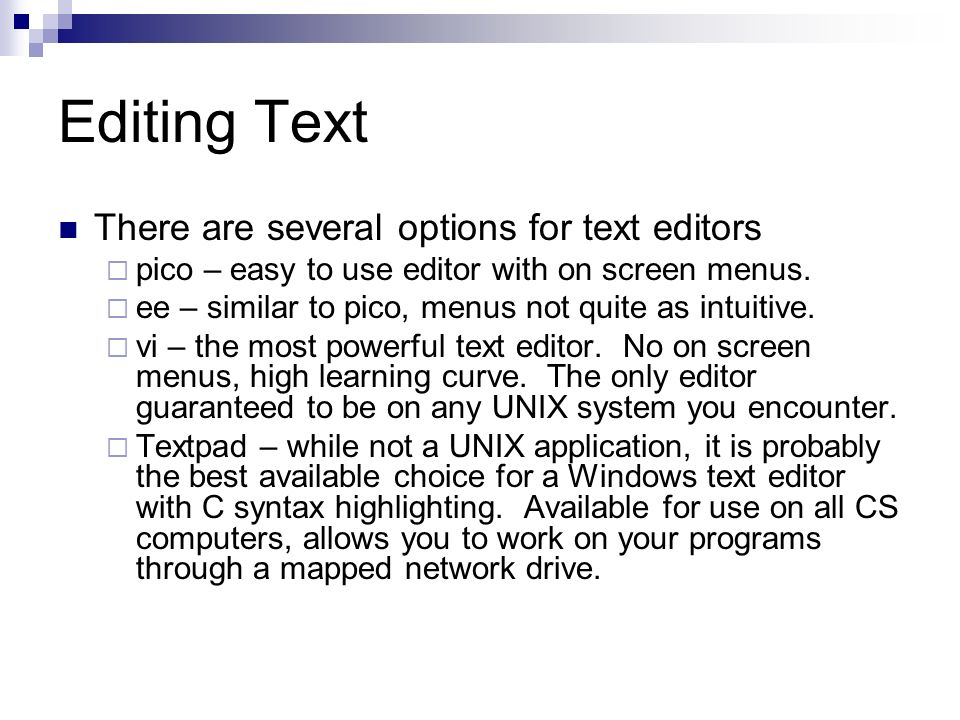 Editing Text There are several options for text editors