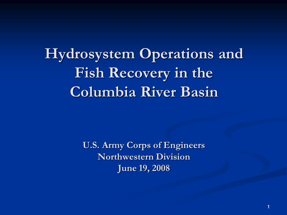 Hydrosystem Operations and Fish Recovery in the Columbia River Basin U
