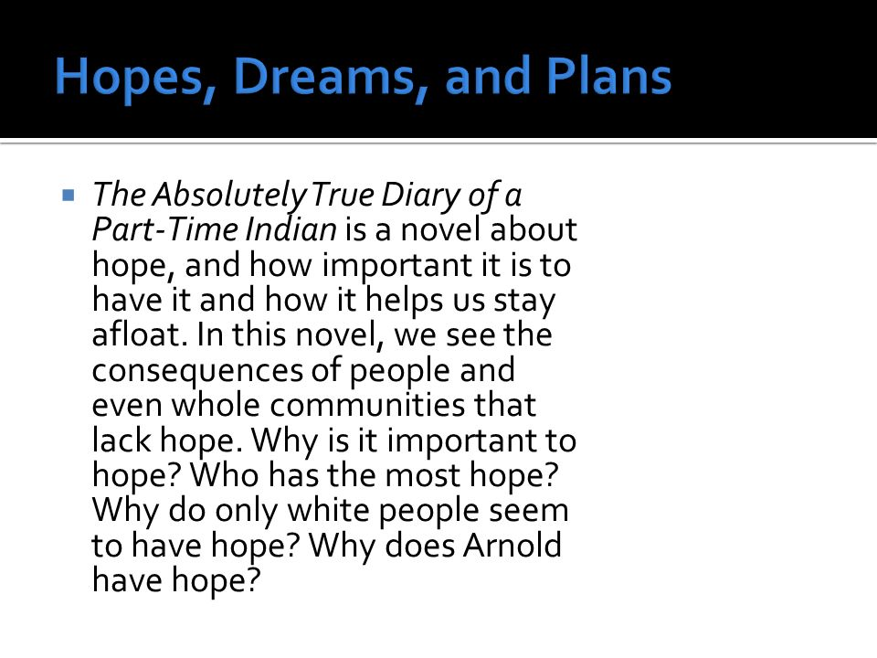 the true diary of a part time The absolutely true diary of a part-time indian is a story about a native american teenage boy and his journey to create a better life for himself.