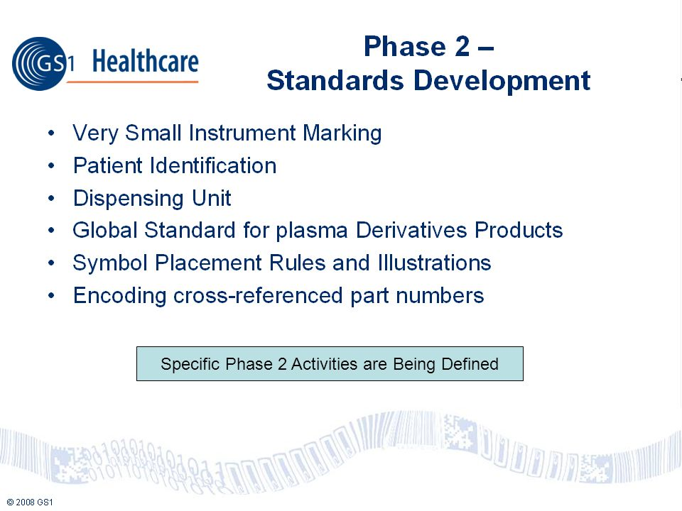 Specific Phase 2 Activities are Being Defined