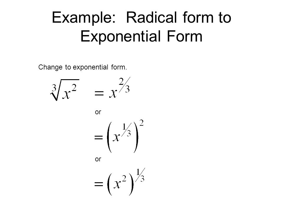 Example: Radical form to Exponential Form