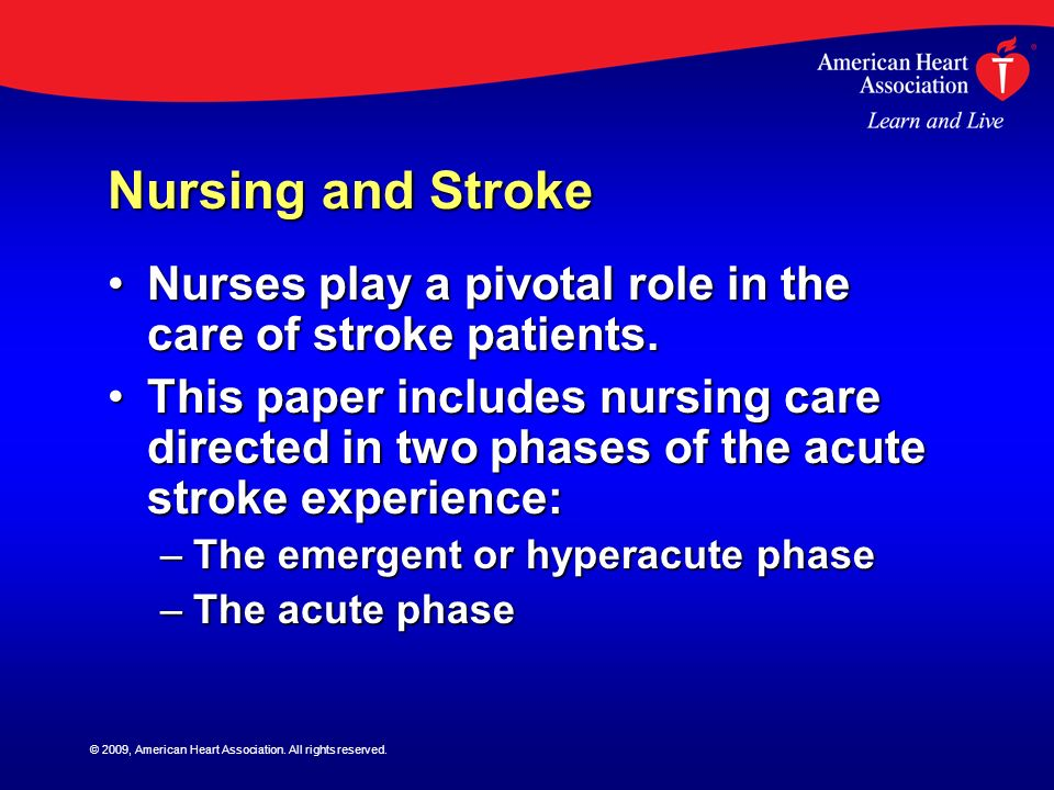 Nursing and Stroke Nurses play a pivotal role in the care of stroke patients.