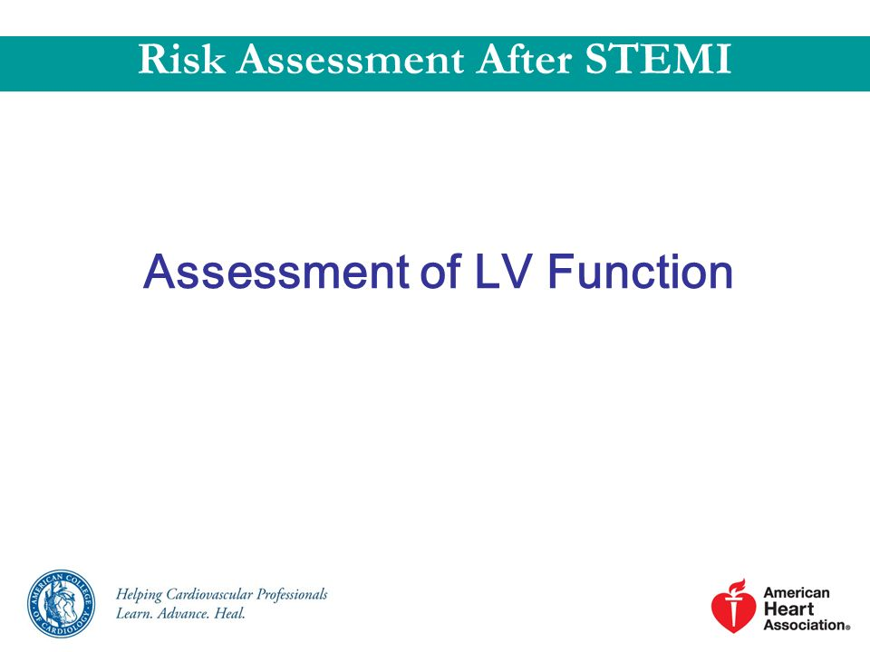 Risk Assessment After STEMI Assessment of LV Function