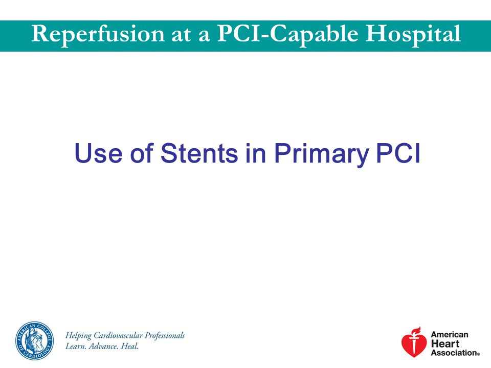 Reperfusion at a PCI-Capable Hospital Use of Stents in Primary PCI