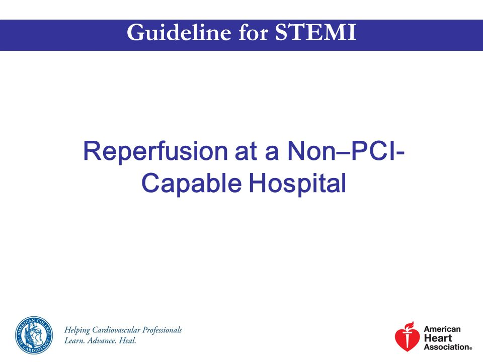 Reperfusion at a Non–PCI-Capable Hospital