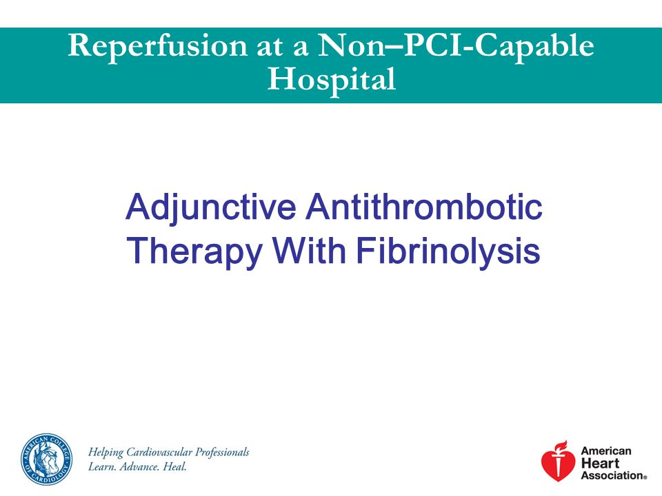 Adjunctive Antithrombotic Therapy With Fibrinolysis