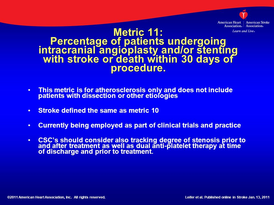 Metric 11: Percentage of patients undergoing intracranial angioplasty and/or stenting with stroke or death within 30 days of procedure.