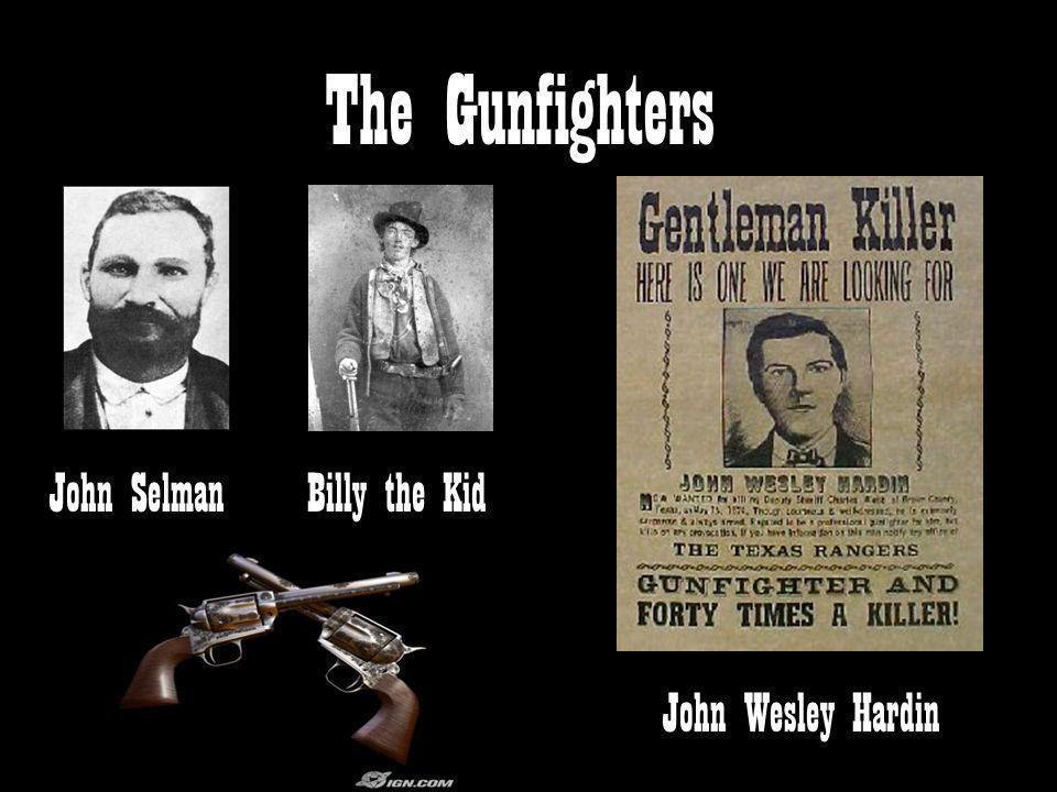 The Gunfighters John Selman Billy the Kid John Wesley Hardin