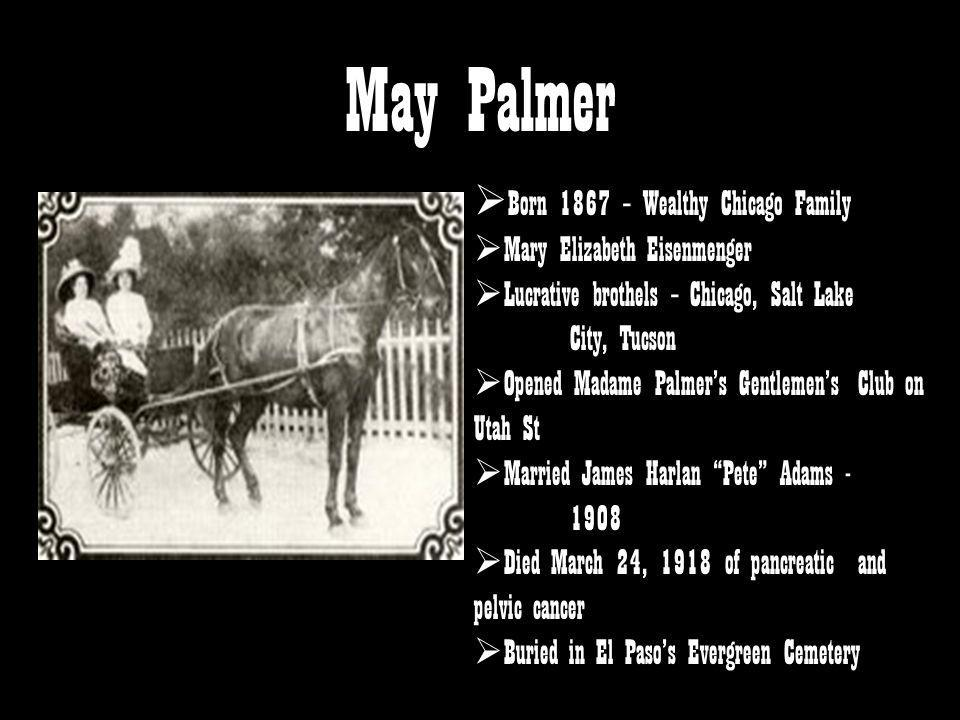 May Palmer Born 1867 – Wealthy Chicago Family