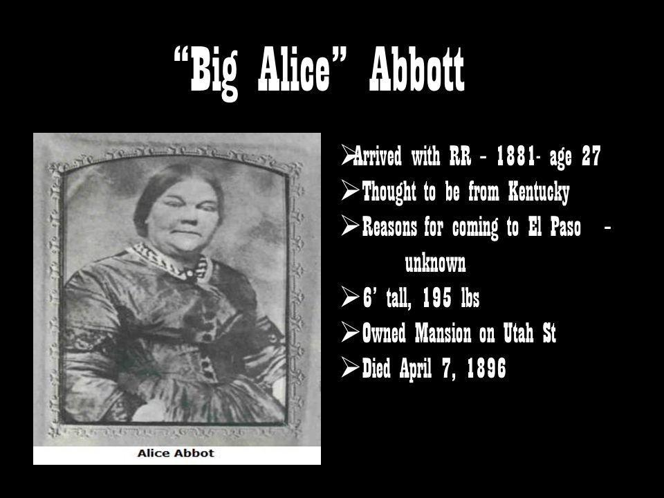 Big Alice Abbott Arrived with RR – 1881- age 27