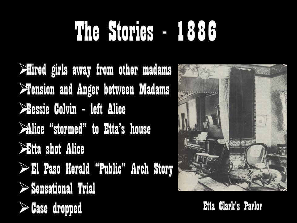 The Stories - 1886 Hired girls away from other madams