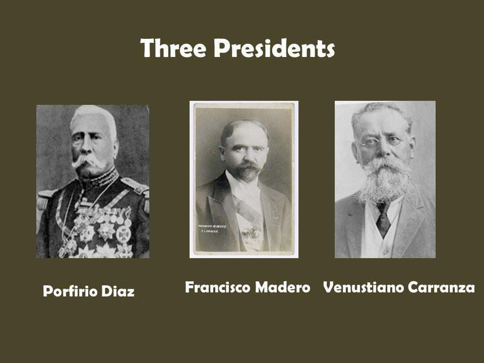 Three Presidents Francisco Madero Venustiano Carranza Porfirio Diaz