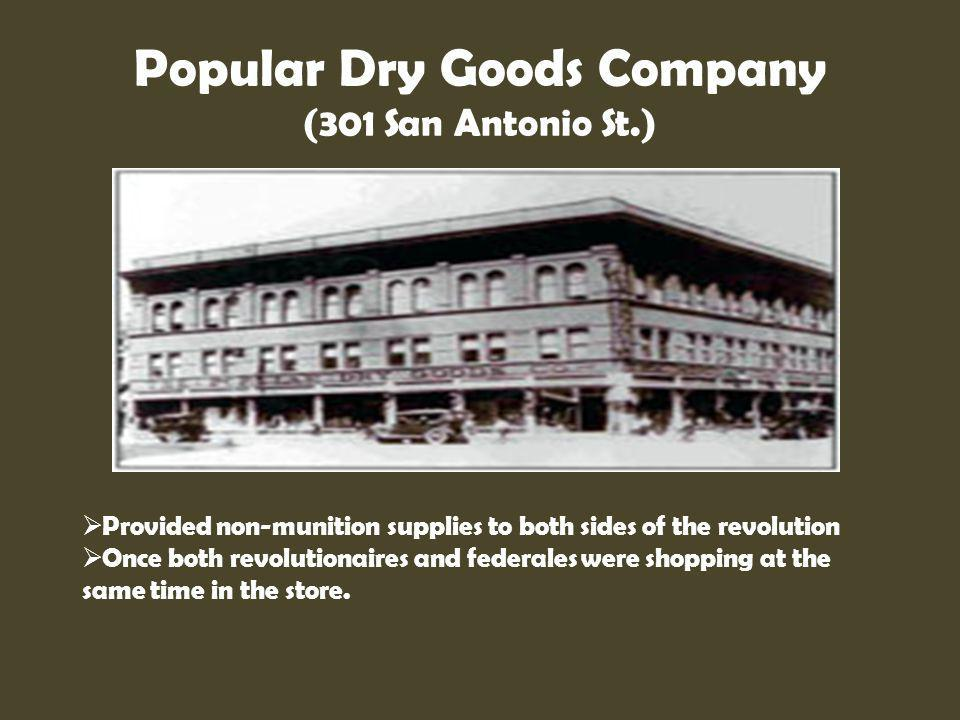 Popular Dry Goods Company (301 San Antonio St.)