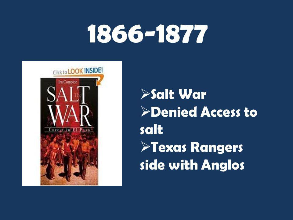 1866-1877 Salt War Denied Access to salt