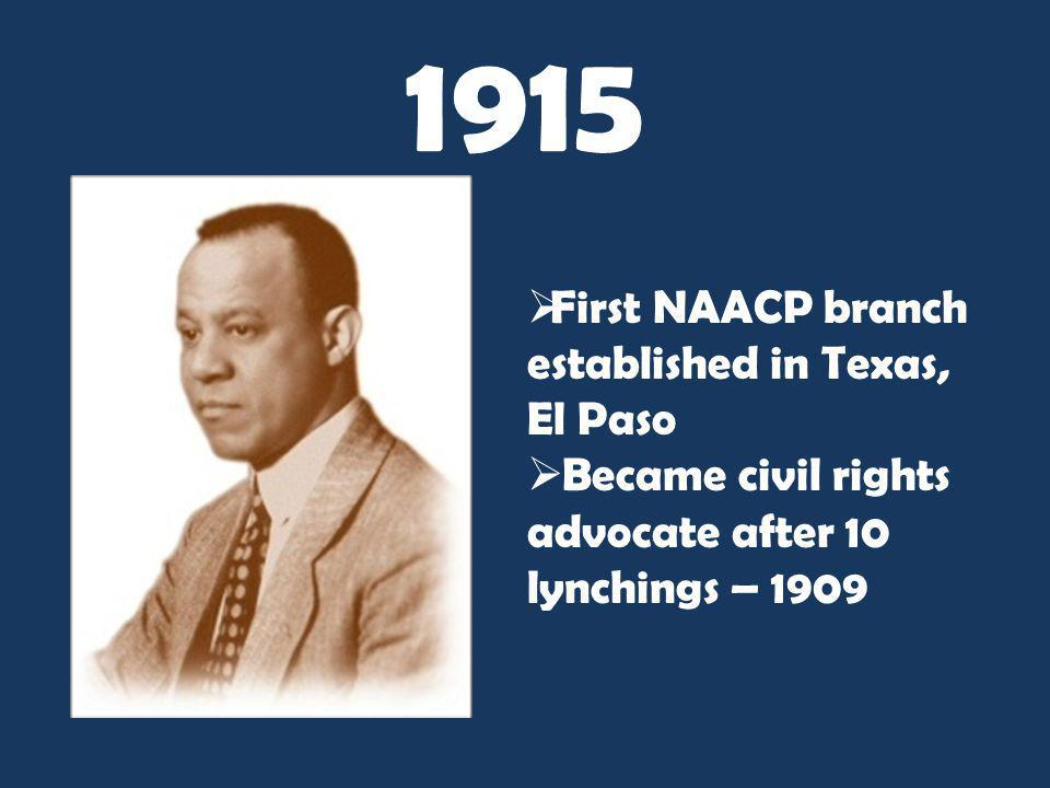1915 First NAACP branch established in Texas, El Paso