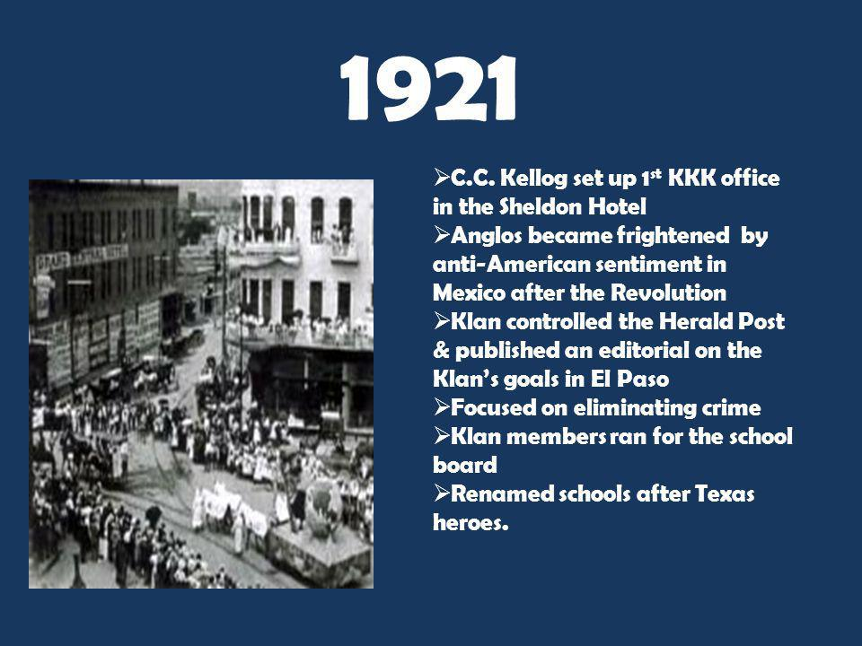 1921 C.C. Kellog set up 1st KKK office in the Sheldon Hotel