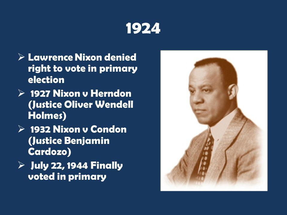 1924 Lawrence Nixon denied right to vote in primary election