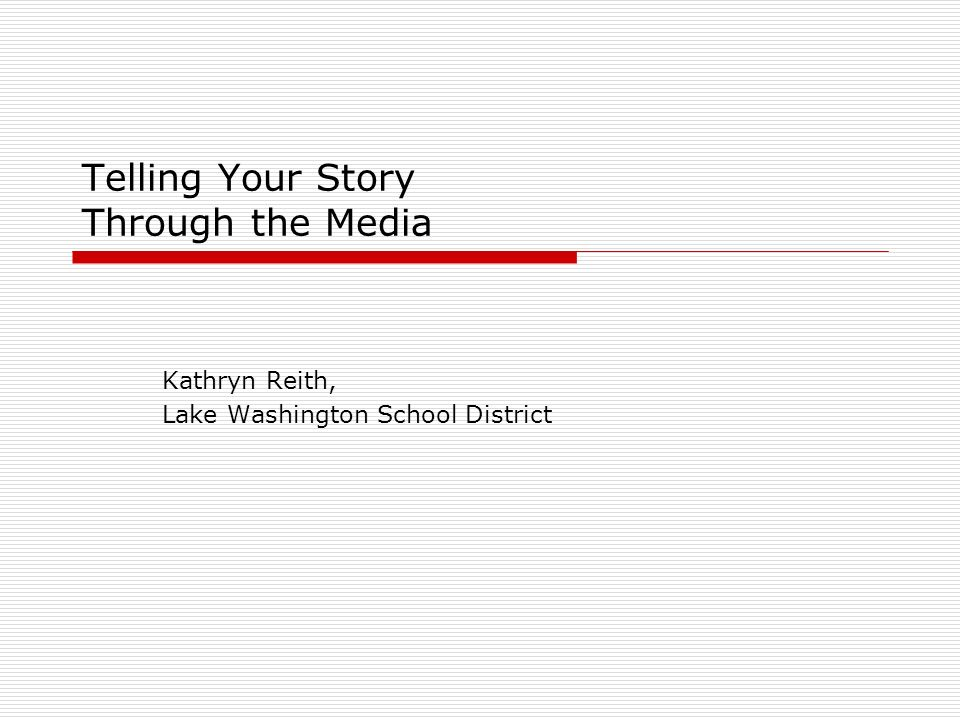 Telling Your Story Through the Media