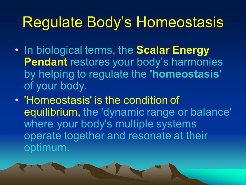 Regulate Body's Homeostasis