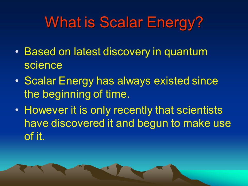 What is Scalar Energy Based on latest discovery in quantum science