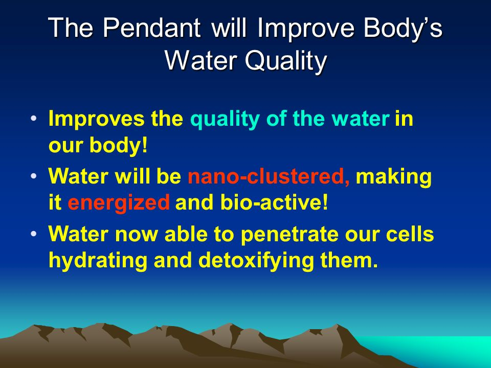 The Pendant will Improve Body's Water Quality