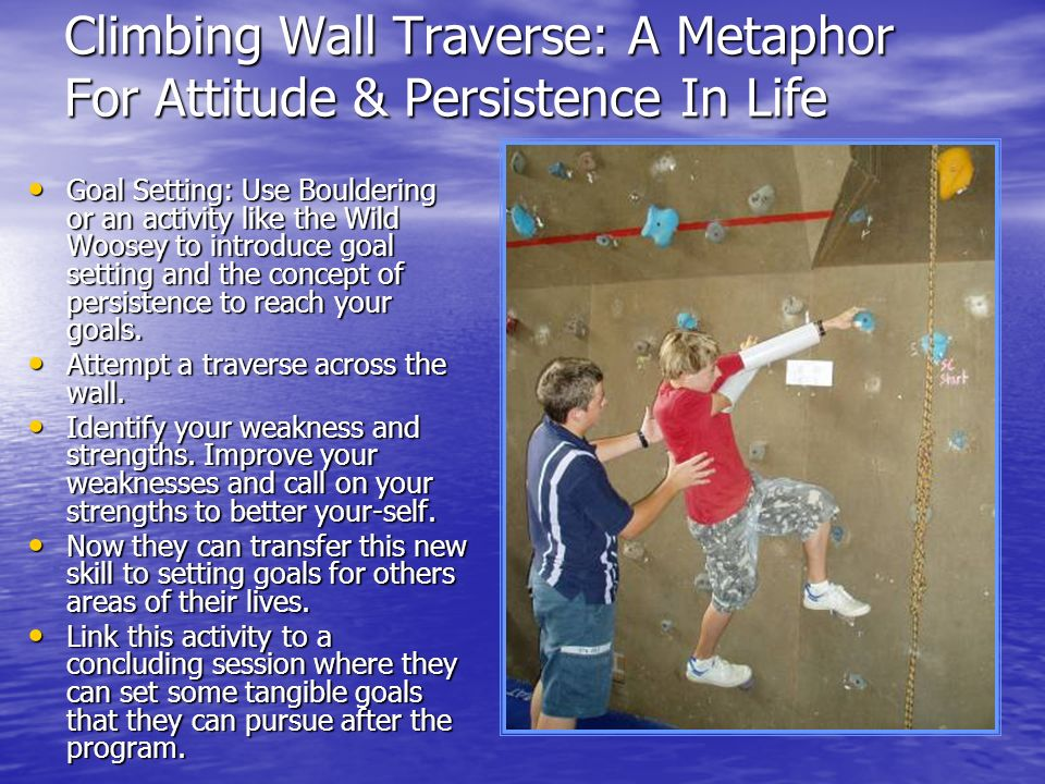 Climbing Wall Traverse: A Metaphor For Attitude & Persistence In Life