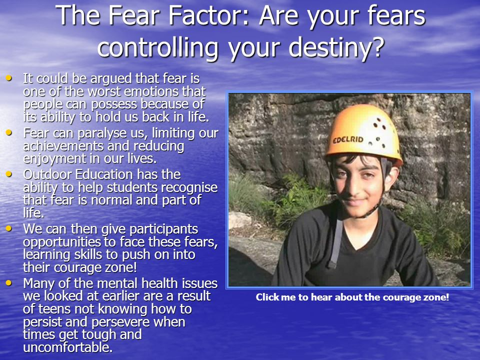 The Fear Factor: Are your fears controlling your destiny