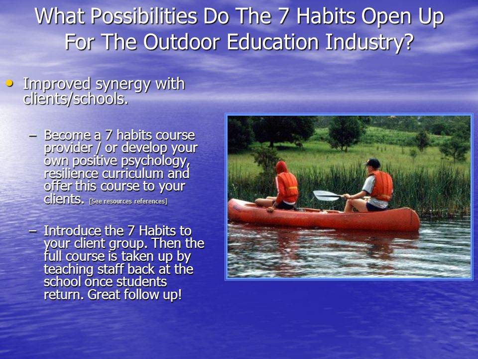 What Possibilities Do The 7 Habits Open Up For The Outdoor Education Industry