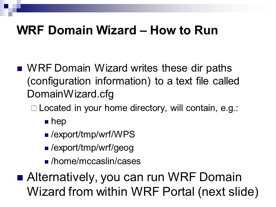 WRF Domain Wizard A tool for the WRF Preprocessing System Jeff Smith