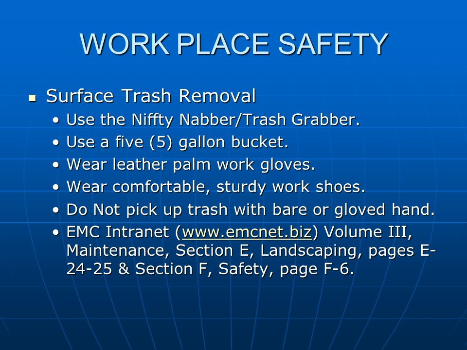 WORK PLACE SAFETY Surface Trash Removal