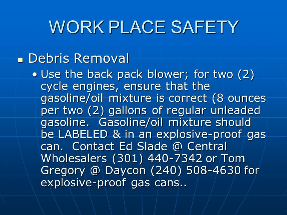 WORK PLACE SAFETY Debris Removal