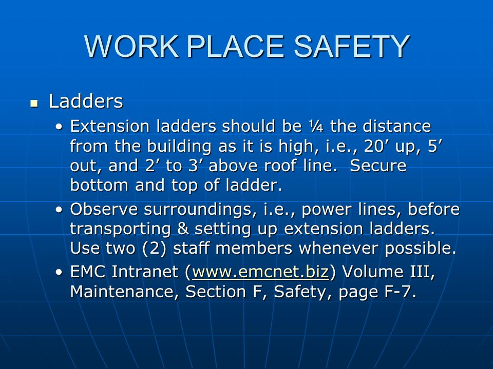 WORK PLACE SAFETY Ladders